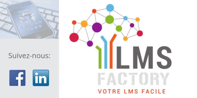 LMS FACTORY, e-learning, plateforme e-learning, réseaux sociaux, Facebook, LinkedIn, LMS, Moodle, digital learning, plateforme LMS, votre LMS facile